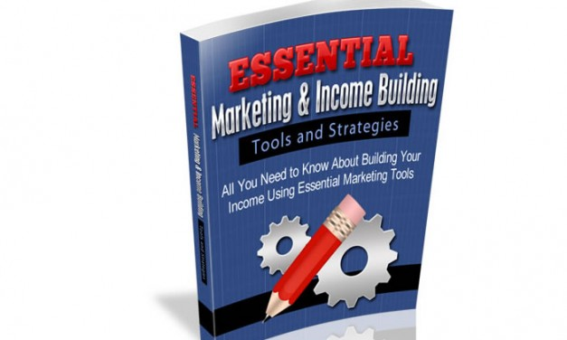 Essential Marketing & Income Building Tools and Strategies