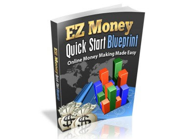 EZ Money Quick Start Blue Print