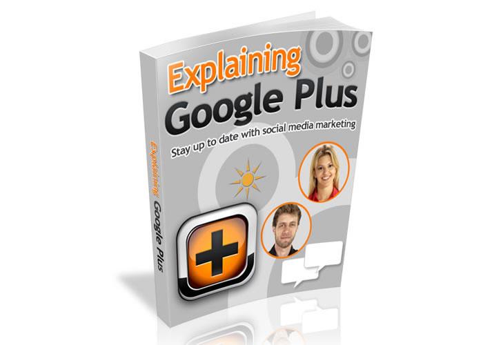 Explaining Google Plus