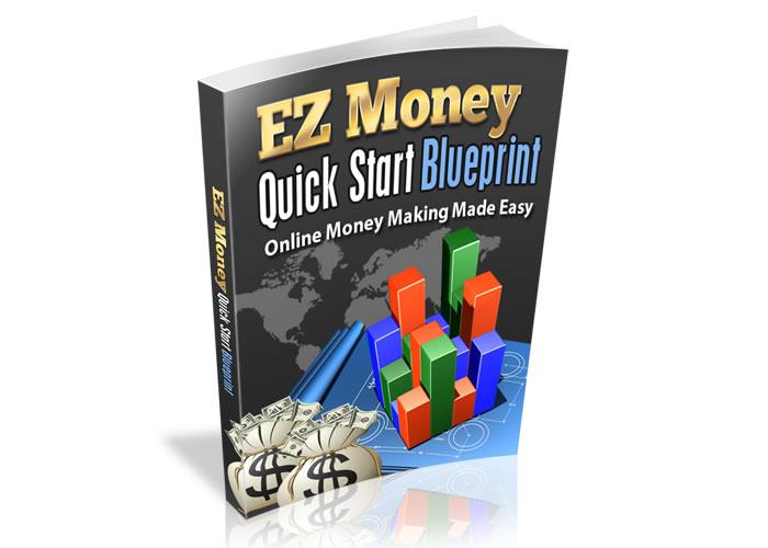 EZ Money Quick Start Blue Print